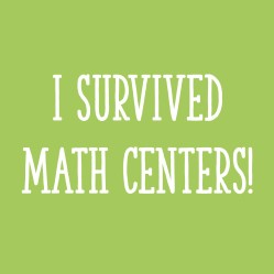 I Survived Math Centers!