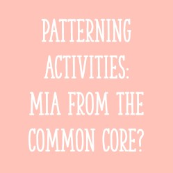 Patterning Activities – MIA from the Common Core?