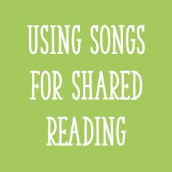 Using Songs For Shared Reading