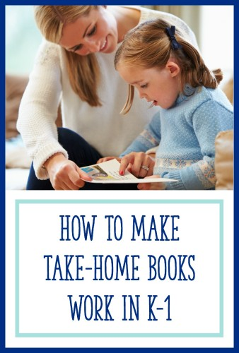 How To Make Take Home Books Work In K-1