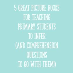 5 Great Picture Books for Teaching Primary Students to Ask Questions